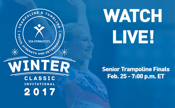 Live Coverage: 2017 T&T Winter Classic Senior Trampoline Finals